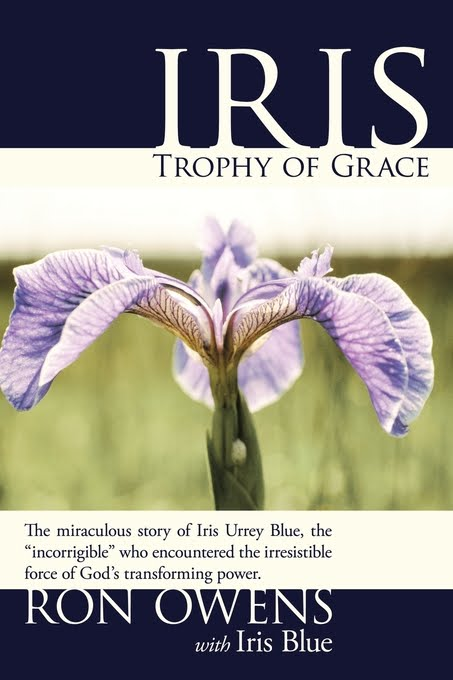 Ron Owens: Iris: Trophy of Grace (Jan 15, 2010)