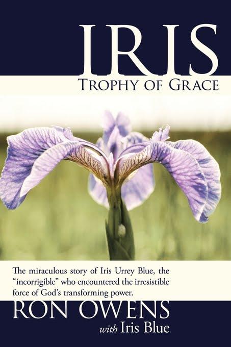 Ron Owens: Iris: Trophy of Grace (Jan 15, 2010)
