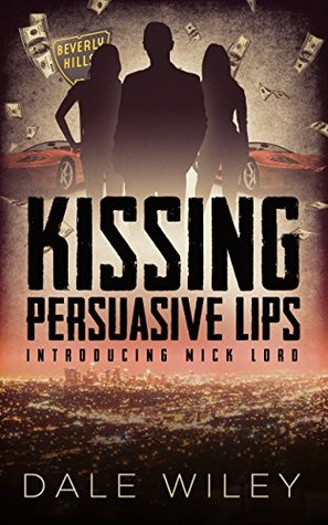 Kissing Persuasive Lips book cover