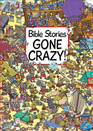 Bible Stories Gone Crazy book cover