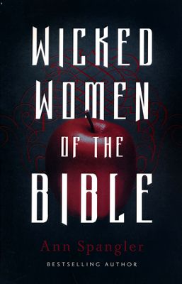 Wicked Women of the Bible book cover