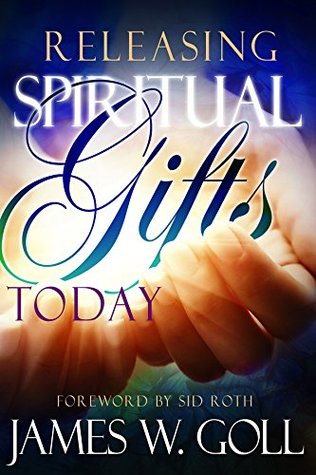 Releasing Spiritual Gifts Today book cover